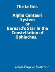 The Letter. Alpha Centauri System…or…Barnard's Star In the Constellati